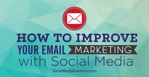 kh-improve-email-marketing-with-social-480